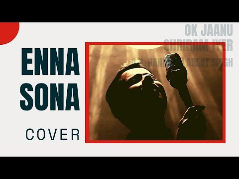 Download Enna Sona Cover – OK Jaanu | A.R. Rahman | Arijit Singh | Shriram Iyer HD Video