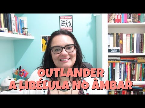 LENDO OUTLANDER | A LIBÉLULA NO ÂMBAR | RESENHA | Ep. #4