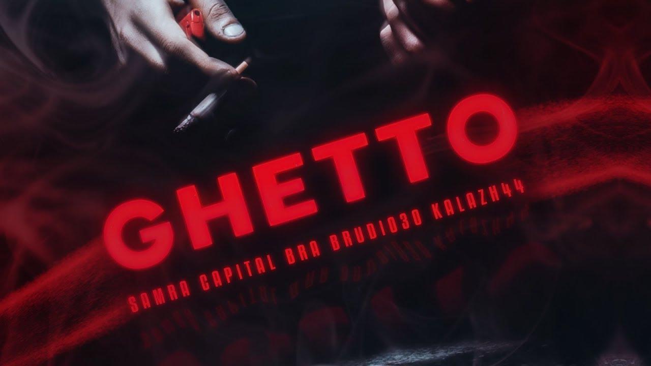 Samra feat. Capital Bra, Brudi030 & Kalazh44 – Ghetto