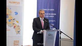 ՀՀ ԱԳ նախարարի բացման խոսքը Հայաստան-Եվրոպայի խորհուրդ 2019-2022թթ. գործողությունների ծրագրի պաշտոնական մեկնարկի արարողությանը