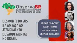 #AOVIVO | Desmonte do SUS e a ameaça ao atendimento de saúde mental no Brasil | Observa BR