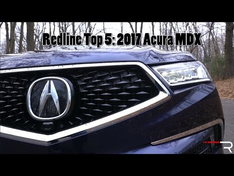 2017 Acura MDX – Redline: Top 5 Likes & Dislikes