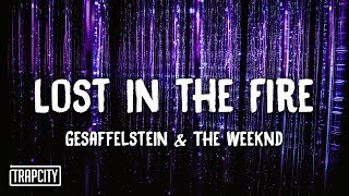 Gesaffelstein & The Weeknd   Lost In The Fire (Lyrics)
