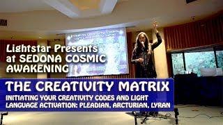 Initiating Creativity Codes Plus Light Language Activation At Sedona Cosmic Awakening 2018