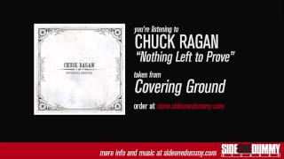 Chuck Ragan - Nothing Left To Prove