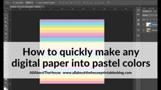 How To Make Any Digital Paper Into Pastel Colours In Photoshop (quick And Easy Tutorial)