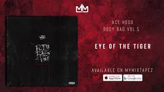 Ace Hood - Body Bag 5 (Full MIxtape)(Official Audio)
