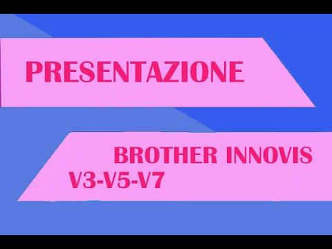 Macchine da cucire e ricamare Brother Innovis V3 - V5 - V7