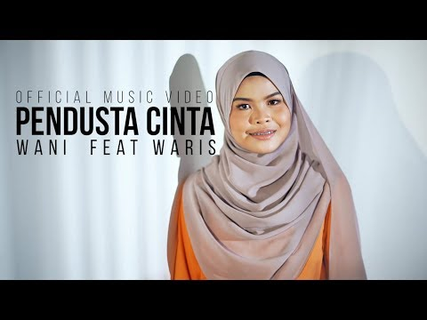 Wani Ft. Waris - Pendusta Cinta ( Official Music Video )