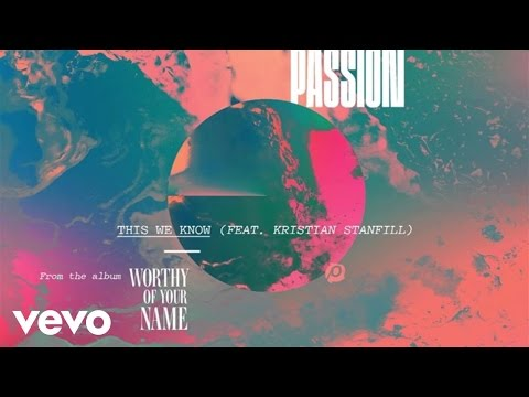 Passion - This We Know (Live/Audio) ft. Kristian Stanfill