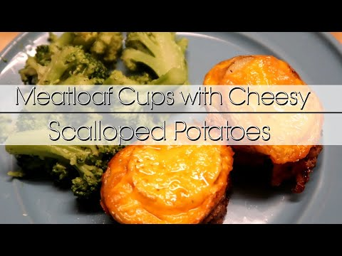 MEATLOAF CUPS WITH CHEESY SCALLOPED POTATOES // RECIPE
