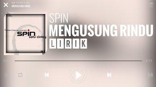 Spin   Mengusung Rindu [Lirik]