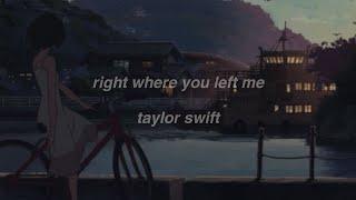 taylor swift - right where you left me (lyrics)
