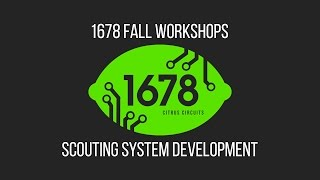 2016 Fall Workshops - Scouting System Development