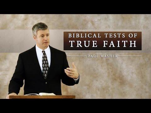 Biblical Tests of True Faith - Paul Washer