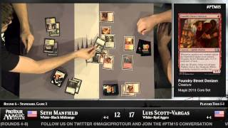Pro Tour Magic 2015 - Round 6 (Standard) - Luis Scott-Vargas vs. Seth Manfield