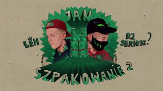 Jan Szpakowanie 2 feat. DJ Serio92 prod. Leh