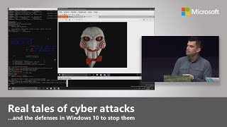 Real tales of cyberattacks and the defenses in Windows 10 to stop them