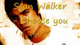 Stan Walker, Choose you-Lyrics.