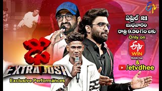 Dhee Extra Josh| Exclusive Performances| Promo | 21st Apr Wed @ 9:30PM only on ETV Win & ETV Dhee YT