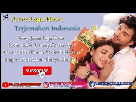 Jeene Laga Hoon Song Video With Lyrics Ramaiya Vastavaiya Atif Aslam