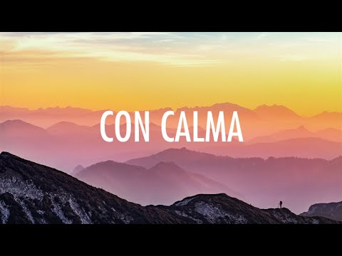 Con Calma - Daddy Yankee & Snow (Lyrics) 🎵