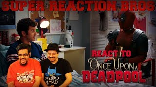 SRB Reacts to Once Upon a Deadpool – Respect the Back