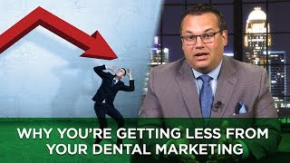 Why You're Getting Less From Your Dental Marketing