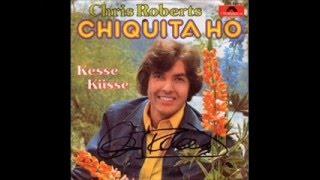Chris Roberts - Kesse Küsse + Chiquita Ho