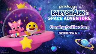 [IN THEATERS 10/9-10/10] Pinkfong & Baby Shark's Space Adventure
