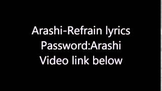 Arashi-Refrain lyrics(Password:Arashi)