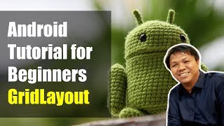 Android Tutorial for Beginners - GridLayout (Android Studio 2015)