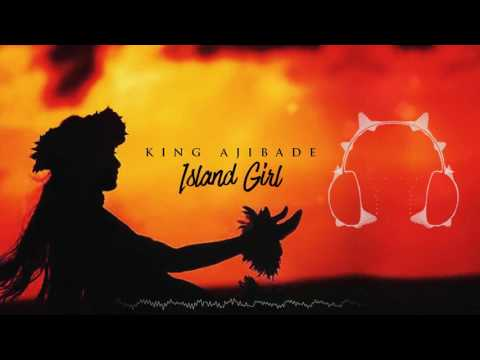 King Ajibade - Island Girl [Official Audio Video]
