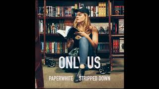 Only Us (Stripped)