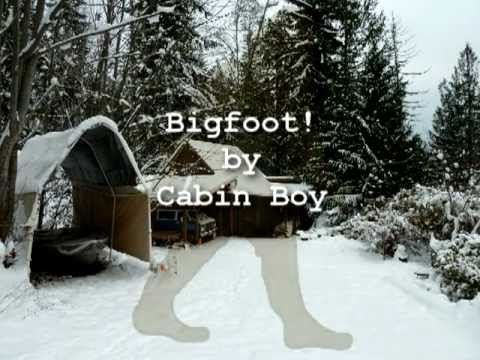 """Bigfoot! Cabin Boy"