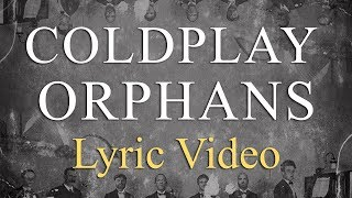 Coldplay   Orphans (LYRICS)