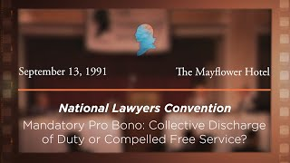 Click to play: Mandatory Pro Bono: Collective Discharge of Duty or Compelled Free Service? [Archive Collection]