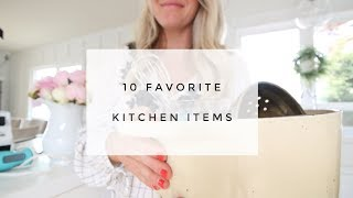 10 FAVORITE KITCHEN ITEMS