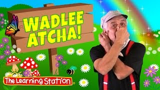 Brain Breaks - Sing & Dance Action Songs - Wadlee Atcha - Kids Action Songs by The Learning Station