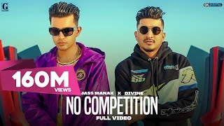 No Competition : Jass Manak Ft DIVINE (Full Video) Satti Dhillon | New Songs | GK DIGITAL | Geet MP3
