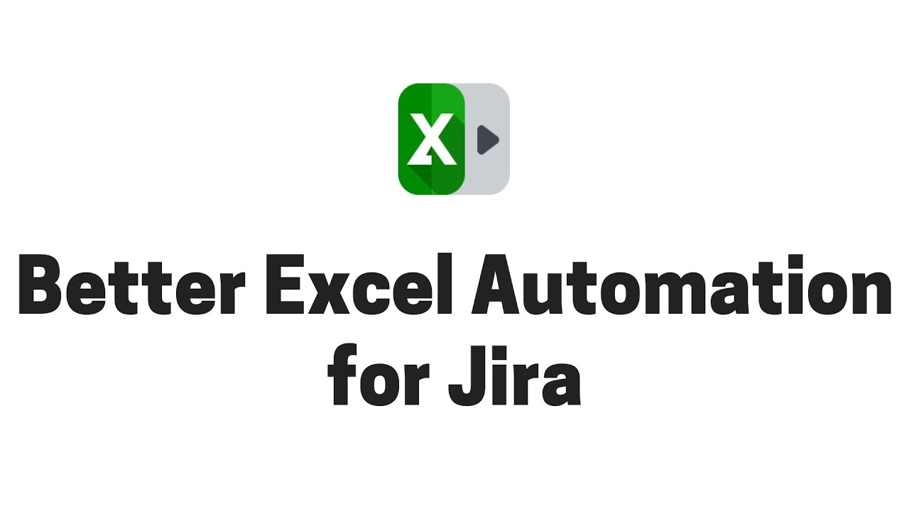 Better Excel Automation for Jira - Introduction in 6 minutes (Old interface)