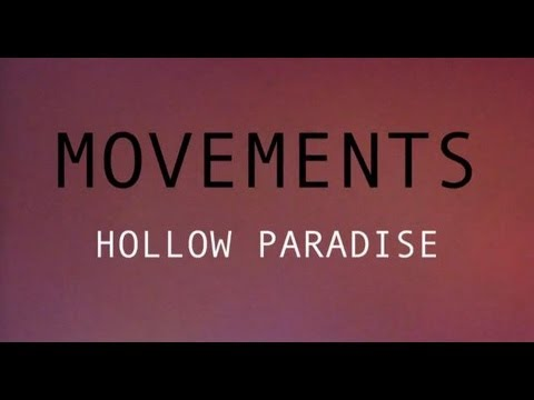 MOVEMENTS - HOLLOW PARADISE (OFFICIAL MUSIC VIDEO)