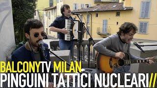 PINGUINI TATTICI NUCLEARI - JACK IL MELODRAMMATICO (BalconyTV)