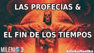 Milenio 3   Las Profecías & El Fin De Los Tiempos