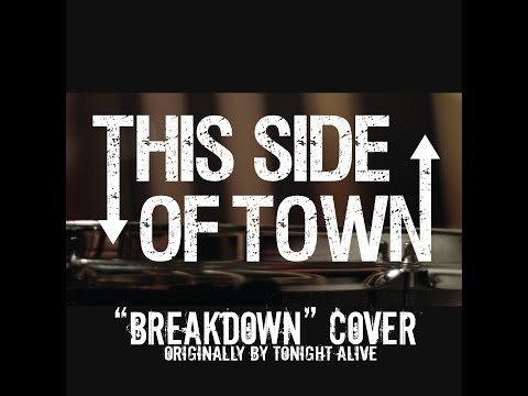 """""""Breakdown"""" - Tonight Alive ft. Benji Madden (This Side of Town cover)"""