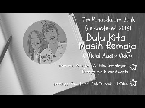 The PanasDalam Bank (Remastered 2018) - Dulu Kita Masih Remaja (Offical Video Audio)