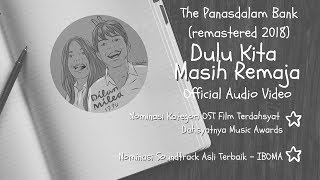 The PanasDalam Bank (Remastered 2018)   Dulu Kita Masih Remaja (Offical Video Audio)