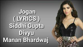 Jogan ( LYRICS ) | Rashmi | Siddhi Gupta | Divyu - YouTube