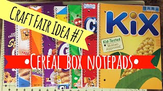 Craft Fair Idea #7 | Cereal Box Notebooks | 2017