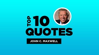 Top 10 John C. Maxwell Quotes - American Clergyman. #JohnC.Maxwell #JohnC.MaxwellQuotes #Quotes